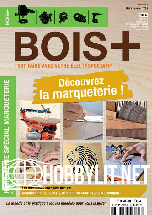 Bois+ Hors-Série Nr.12 - Janvier 2019