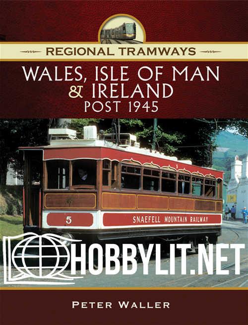 Regional Tramways : Wales,Isle of Man & Ireland