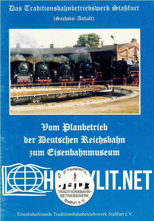 Das Traditionsbahnbetriebswerk Stassfurt