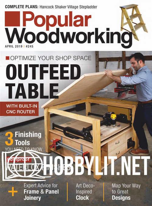 Popular Woodworking - April 2019