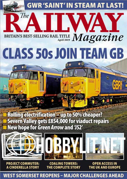 The Railway Magazine - April 2019
