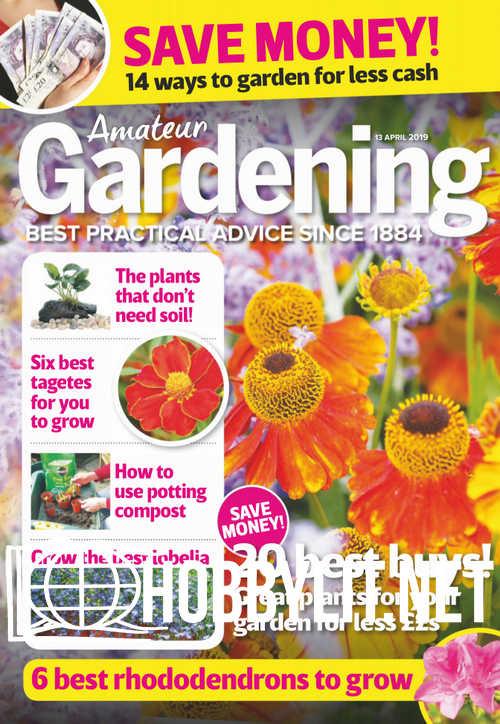 Amateur Gardening - 13 April 2019