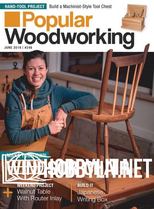 Popular Woodworking - June 2019