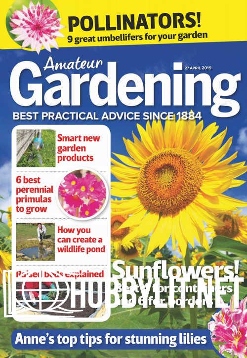 Amateur Gardening - 27 April 2019