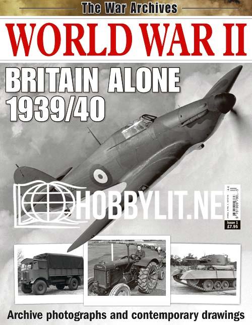 The War Archives - World War II Britain Alone 1939/40
