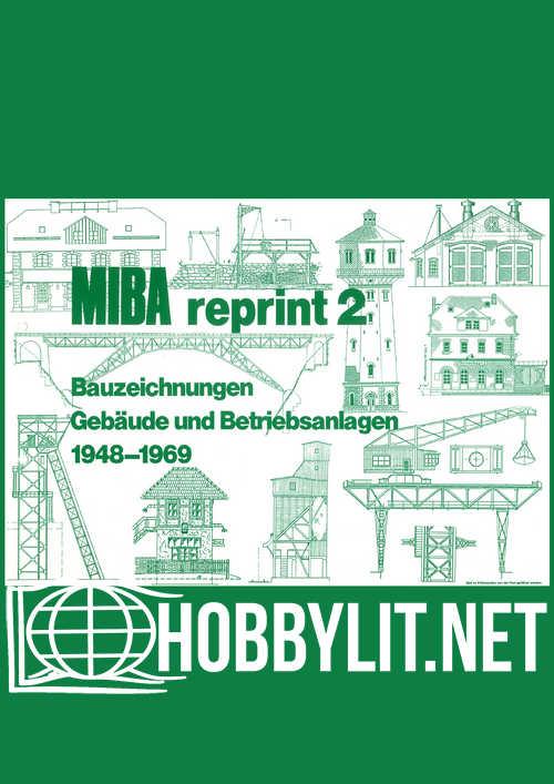 MIBA Reprint 2 Bauzeichnungen Betriebsanlagen und Gebaude 1948-1969