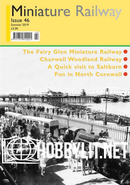 Miniature Railway Issue 46 - Summer 2019