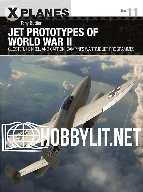X Planes - Jet Prototypes of World War II