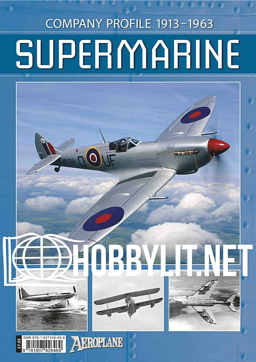 Aeroplane Company Profile: Supermarine 1913-1963