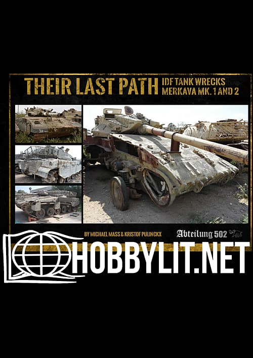 Their Last Path. IDF Tank Wrecks Merkava Mk.1 and 2