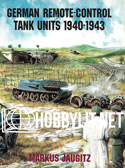German Remote-Control Tank Units 1940-1943