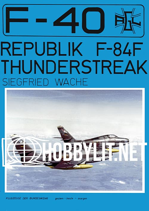Flugzeuge Der Bundeswehr - Republic F-84F Thunderstreak