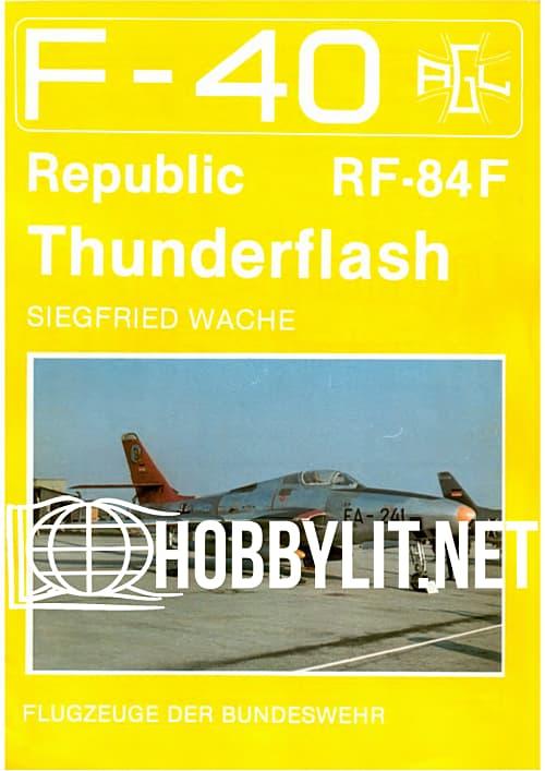 Flugzeuge Der Bundeswehr 02 : Republic RF-84F Thunderflash