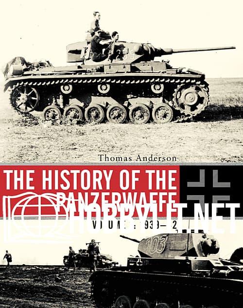 The History of the Panzerwaffe Volume 1 : 1939-42