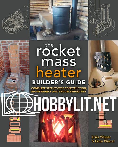 The Rocket Mass Heater Builder's Guide (ePub)