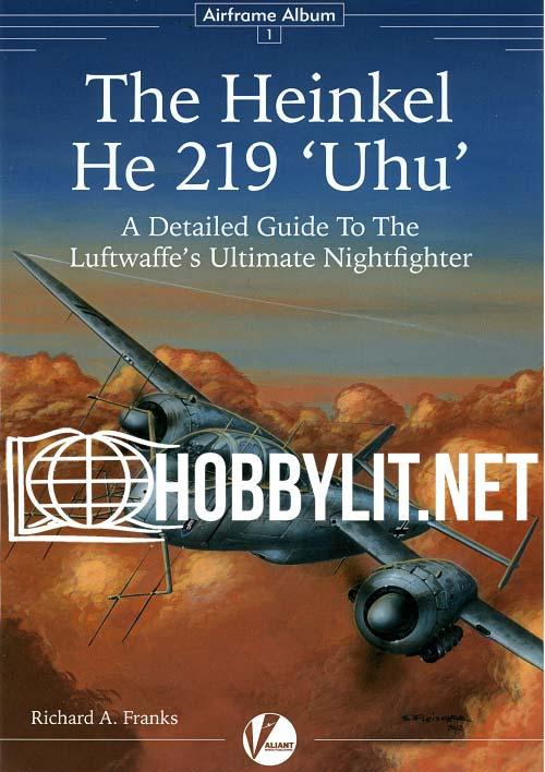 Airframe Album - The Heinkel HE 219 'Uhu'