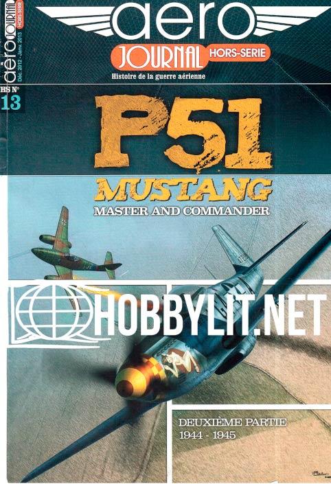Aérojournal Hors-Serie 013 : P-51 Mustang Deuxieme Partie 1944-1945