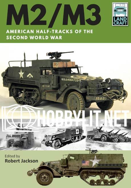 Land Craft - M2/M3 American Half-tracks of the Second World War
