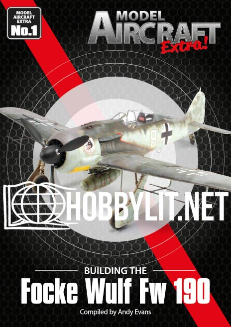 Model Aircraft Extra 01 - Building the Focke Wulf Fw 190