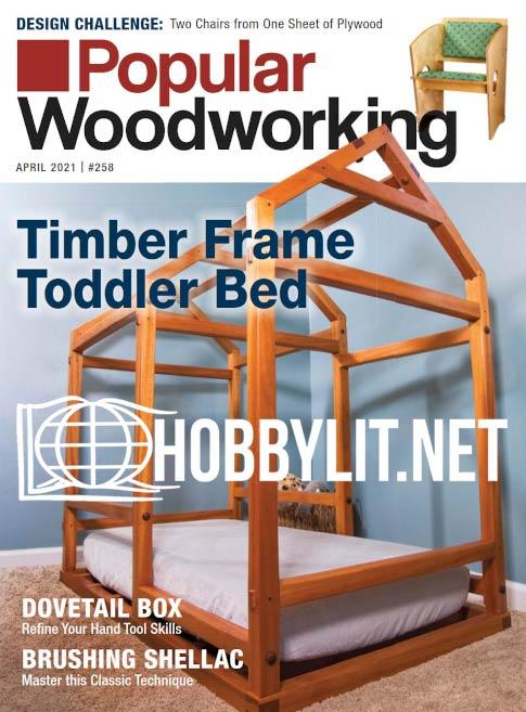 Popular Woodworking - April 2021
