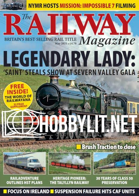 The Railway Magazine - May 2021 ( Vol.167 No 1442)
