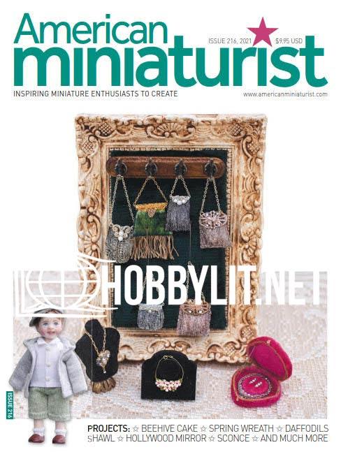American Miniaturist - May 2021 (Iss.216)