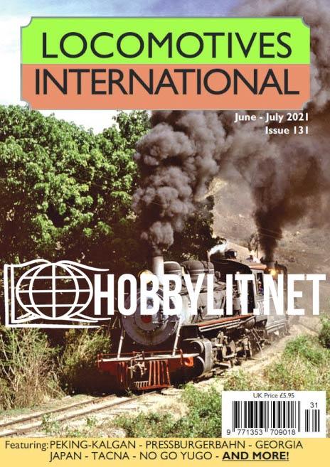 Locomotives International - June/July 2021 (Iss.131